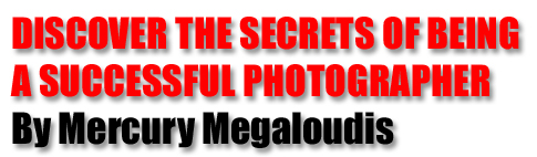 DISCOVER THE SECRETS OF BEING A SUCCESSFUL PHOTOGRAPHER